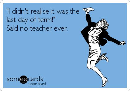Teacher-eCard-Last-Day-of-Term